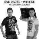 Sak Noel - Where (Artur White Extended Club Mix)
