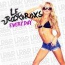 Le Rock & Roxs - Everyday (Bigroom Mix)