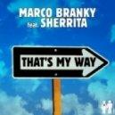 Marco Branky feat. Sherrita - That's My Way (feat. Adam & Savage)