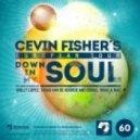 Cevin Fisher  - Down In My Soul (Ismael Rivas & Bias Remix)
