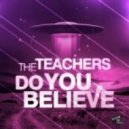 The Teachers  - Do You Believe (Adam Van Garrel Remix)
