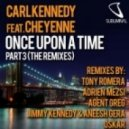 Carl Kennedy feat. Cheyenne - Once Upon A Time (Jimmy Kennedy & Aneesh Gera Remix)