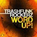 Trashfunk Rockerz - Word Up! (Crystal Rock Remix)