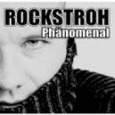 Rockstroh  -  Phänomenal (Niels Van Gogh Remix)