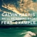 Calvin Harris - We'll Be Coming Back (ft. Example)