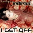 Lady Indiraa - I Get Off (Soulshaker Dub Mix)