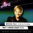 Michel Telo  - Ai Se Eu Te Pego (Mey  & Sasha Diazz Remix)