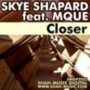 Skye Shapard feat. Mque - Closer (Chillout Mix)