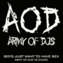 Army Of DJs vs. Exude -  Boys Just Want To Have Sex (Bombs Away Remix)