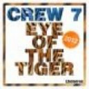 Crew 7 - Eye Of The Tiger 2012 (Sunset Crew Remix)