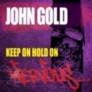 John Gold - Keep On Hold On (Funky Truckerz Remix)