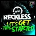 Will Reckless - Let's Get This Started (Original Mix)