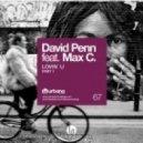 David Penn feat. Max C  - Lovin U (Original Mix)