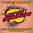 DJ Sly - Get the Crowd Hype (feat Trigga)