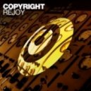 Copyright - Rejoy (Original Mix)
