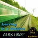 Alex Heat - Leaving In A Distance (Original Mix)
