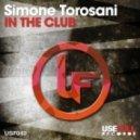 Simone Torosani - In The Club (Torosani  Poweredmilk Main Mix)
