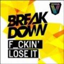 Breakdown - F_ckin' lose it (Mr. Fluff Remix)