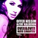 Offer Nissim, Maya, Itay Kalderon - Over & Over (Show Mix)