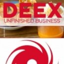 Deex - Unfinished Business (Original Mix)