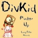Divkid - Pucker Up