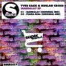 Yves Eaux, Ruslan Cros - Mandalay (Original Mix)