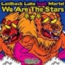 Laidback Luke & Martel  -  We Are The Stars (Club Mix)