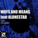 WAYS & MEANS - Fugazi (feat Alonestar)