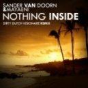 Sander Van Doorn Ft. Mayaeni - Nothing Inside (Dirty Dutch Visionaire Remix)