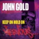 John Gold - Keep On Hold On (Anthony Acid Remix)
