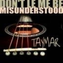 Taymar - Dont Let Me Be Misunderstood (Original Club Mix)