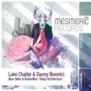 Luke Chable & Danny Bonnici - Blue Skies & Butterflies (Original Mix)