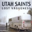Utah Saints - Lost Vagueness (Oliver Lieb's Main Mix)