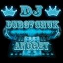Anton Neumark & Johnny Beast - We Rock The Party (DJ Dubovchuk Andrey Remix)