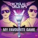 Royaal & Venuto - My Favourite Game (Original Mix)