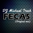 DJ Michael Trush - FECAS (Original mix)