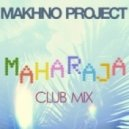 Makhno Project - Махараджа (Club Mix)