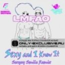LMFAO - Sexy And I Know It (Sergey Smile Remix)