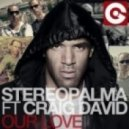 Stereo Palma feat. Craig David - Our Love (B-Sensual vs. No!end Remix)