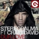 Stereo Palma feat. Craig David  -  Our Love (Mikael Weermets Remix)