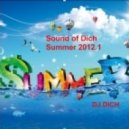DJ.Dich - Sound of Dich Summer 2012.1(Live Set)