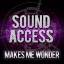 Sound Access - Makes Me Wonder (Sound Access Remix)