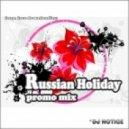 DJ Notice - Russian Holiday
