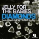 Jelly For The Babies - Diamonds (MEDO Remix)