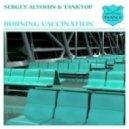 Sergey Alyohin & TankTop - Burning Vaccination (Original Mix)