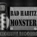 Bad HabitZ - Monster