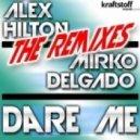 Alex Hilton, MIRKO DELGADO - Dare Me (Alva Edison RMX)