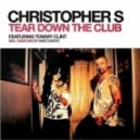 Christopher S Feat. Tommy Clint - Tear Down The Club (Original Vocal Mix)