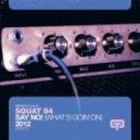 Squat 84 - Say No! 2012 (Dino Lenny & Amnesia Festival Dub)