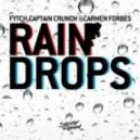 Fytch, Captain Crunch, Carmen Forbes - Raindrops (Dead Audio Mix)